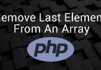 Remove Last Element From An Array In PHP